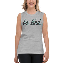 Load image into Gallery viewer, Be Kind Grey Womens Muscle Tank Top by Empowerologist