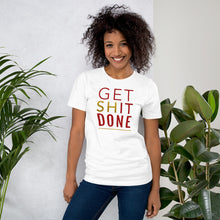 Load image into Gallery viewer, Get Shit Done White T-Shirt for Women by Empowerologist