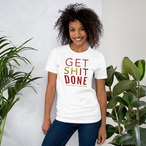 Get Shit Done White T-Shirt for Women by Empowerologist