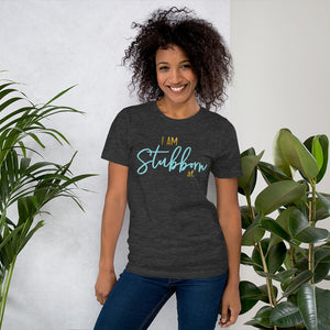 I Am Stubborn Grey Cotton T-Shirt for Women by Empowerologist