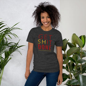Get Shit Done Dark Grey T-Shirt for Women by Empowerologist