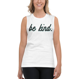 Be Kind White Womens Muscle Tank Top by Empowerologist