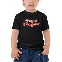 Load image into Gallery viewer, Future Feminist - Toddler Short Sleeve Tee