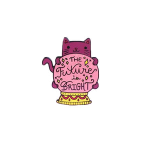 The Future is Bright Cat Enamel Pin By Empowerologist