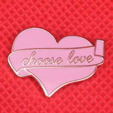 Load image into Gallery viewer, Choose Love Enamel Pin by Empowerologist