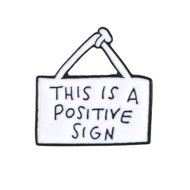 This Is a Positive Sign Enamel Pin for Women by Empowerologist
