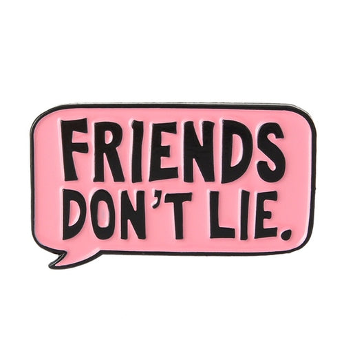 Friends Don't Lie Enamel Pin for Women by Empowerologist