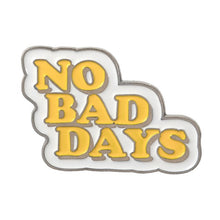 Load image into Gallery viewer, No Bad Days Enamel Pin for Women by Empowerologist