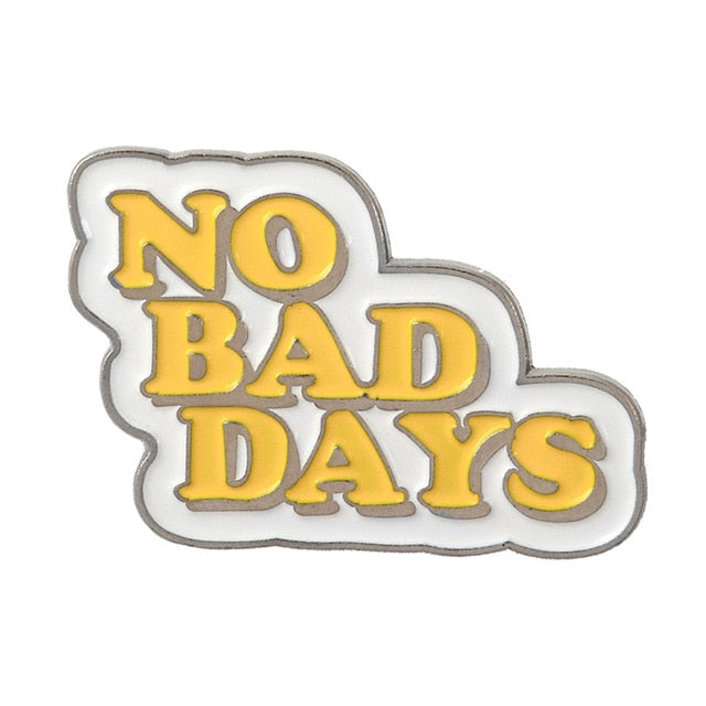 No Bad Days Enamel Pin for Women by Empowerologist