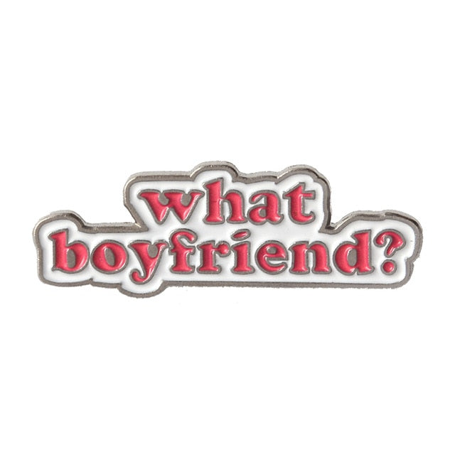 What Boyfriends Enamel Pin for Women by Empowerologist