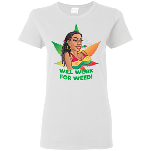 Rasta Gal - Will Work For Weed G500L Gildan Ladies' 5.3 oz. T-Shirt