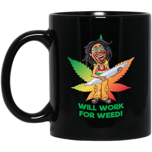 Rasta Guy - Will Work For Weed BM11OZ 11 oz. Black Mug