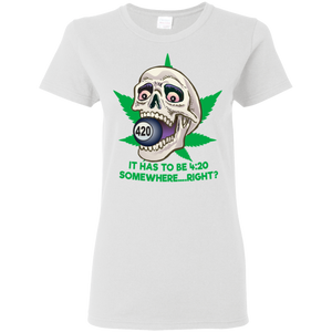 420 Skull - It Has to be 420 Somewhere G500L Gildan Ladies' 5.3 oz. T-Shirt