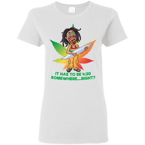 Rasta Guy - It Has to be 420 Somewhere G500L Gildan Ladies' 5.3 oz. T-Shirt