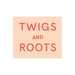 twigs and roots | the getalong - east nashville