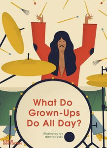 what do grown-ups do all day? hardcover book