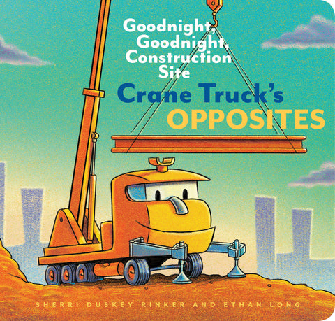 goodnight, goodnight, construction site crane truck's opposites