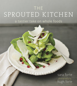 The Sprouted Kitchen a tastier take on whole foods hardcover book