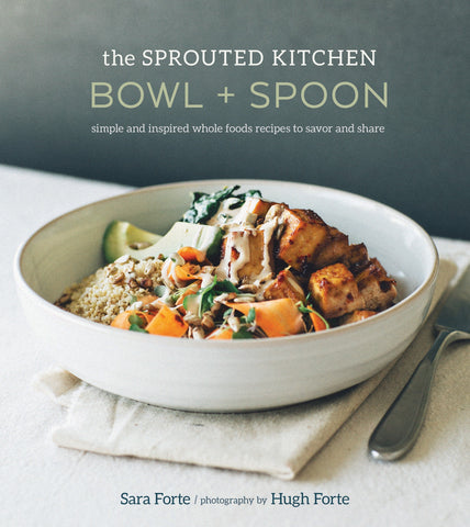 The Sprouted Kitchen Bowl + Spoon hardcover book