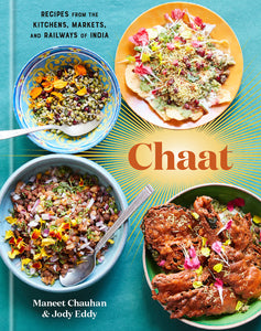 chaat: recipes from the kitchens, markets, and railways of india
