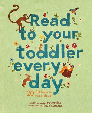 read to your toddler every day: 20 classic folktales to read aloud