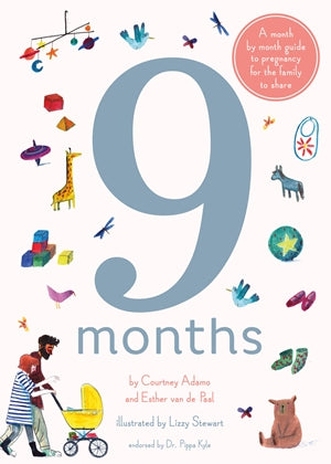 9 months: a month by month guide to pregnancy