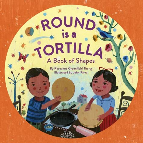 Round is a Tortilla: A Book of Shapes hardcover book