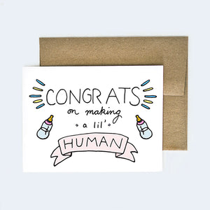 congrats on making a lil' human