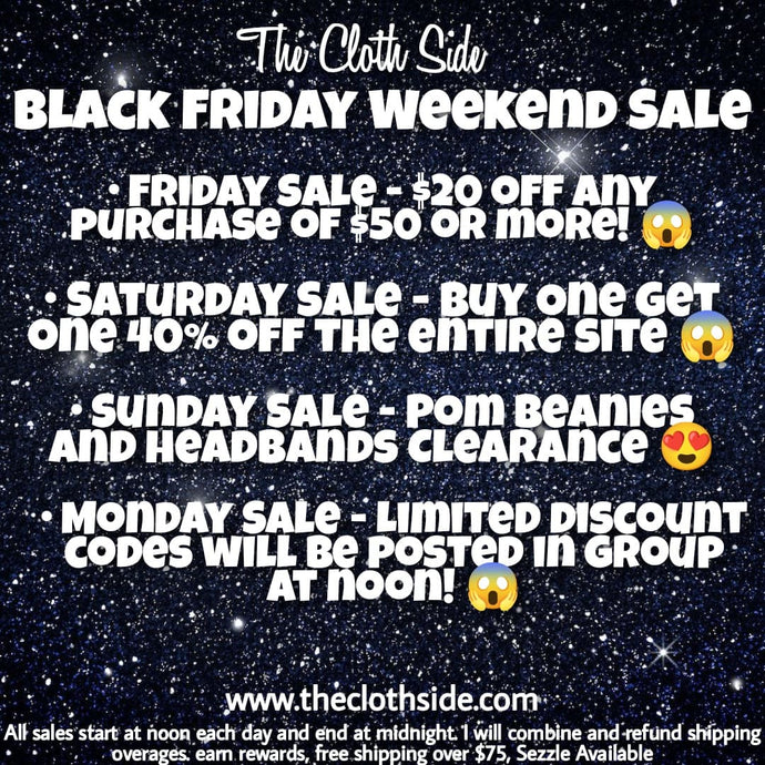 Black Friday Weekend! Four days of AMAZING sales!