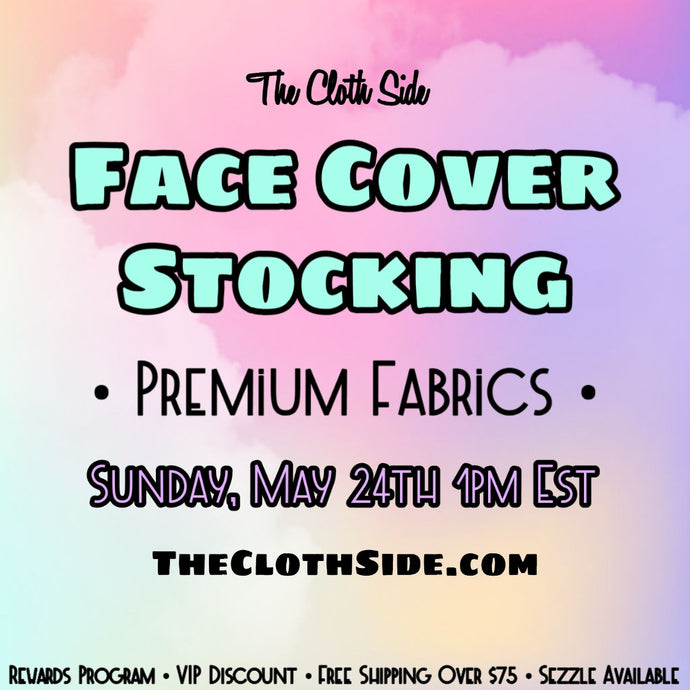 New Face Covers Stocking May 24th!