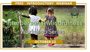 Free Webinar | Interpersonal Mindfulness | October 22
