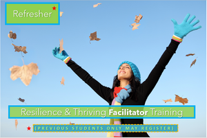 Refresher for Resilience & Thriving Facilitator Training