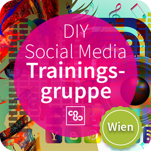 DIY Social Media Training | € 99,00 pro Monat  | 3 Termine  | Wien
