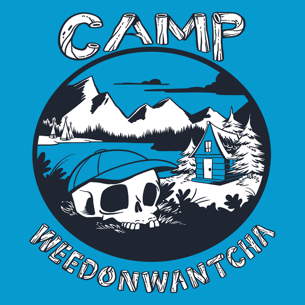Camp Weedonwantcha