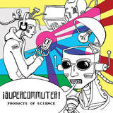 Supercommuter: <br />Products of Science <br />(Digital Download)