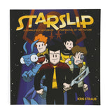 Starslip Volume 4: A Completely Accurate Portrayal of the Future