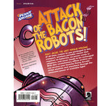 PA Vol 1: Attack of the Bacon Robots!