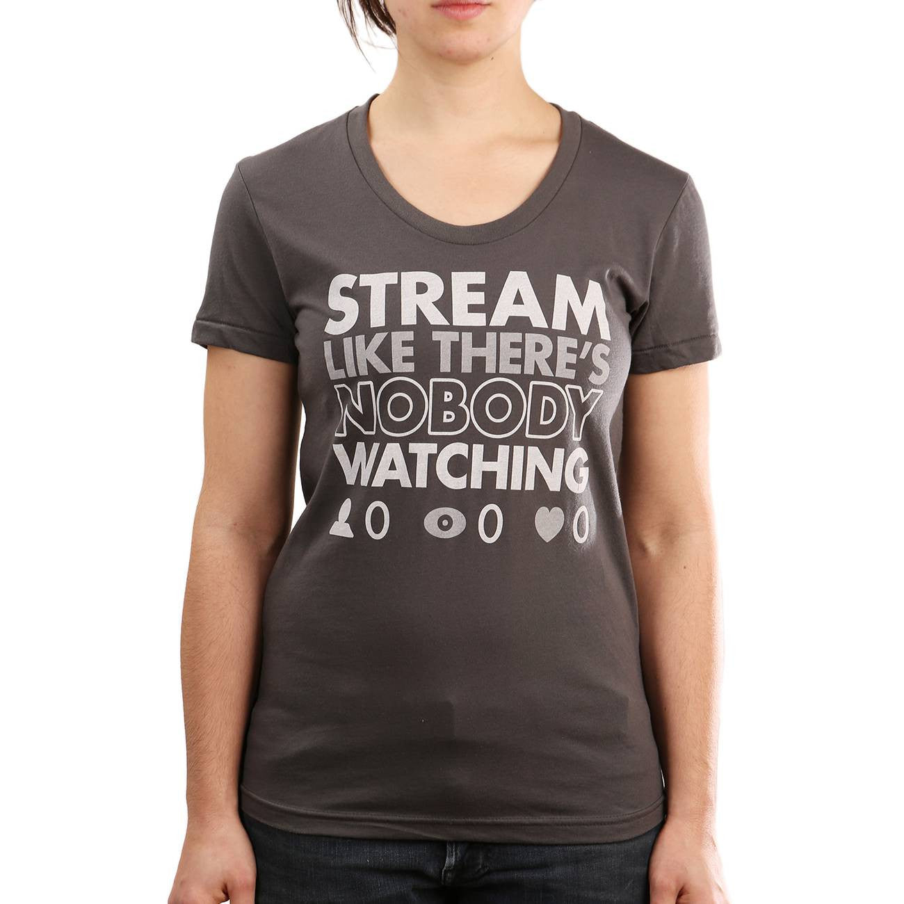Stream Like There's Nobody Watching <br> (Grey)