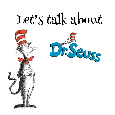 Let's Talk About Dr Seuss... racism