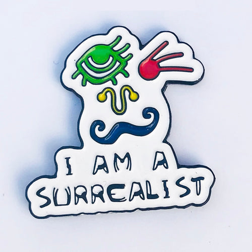 I Am A Surrealist Enamel Art Pin - Dot Kids Ltd