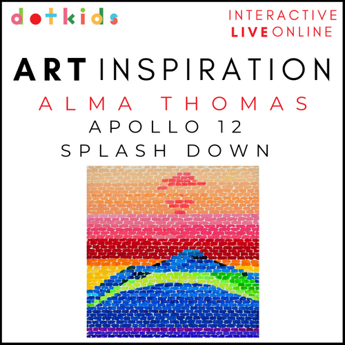 ALMA THOMAS APOLLO 12 SPLASH DOWN Art Inspiration Workshop: Live Online: 1.30pm Fri 19 Feb
