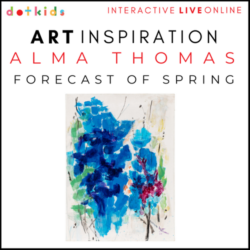 ALMA THOMAS: FORECAST OF SPRING Art Inspiration Workshop: Live Online: 10.30am Fri 9 April