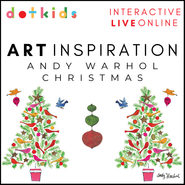 ANDY WARHOL CHRISTMAS Art Inspiration Workshop For All The Family: Live Online: Tues 22nd Dec 10.30am