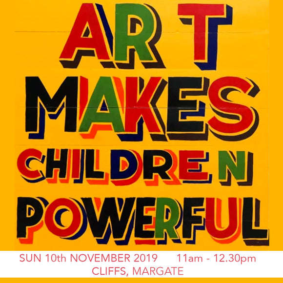 Margate Sunday Sessions: Art Makes Children Powerful - Slogan Art Workshop