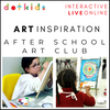 Remaining Four Sessions Of After School Art Club: Interactive, Live & Online