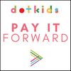 Dot Kids Pay It Forward Initiative