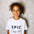 Epic Statement T-Shirt For Children: White With Black Font Design