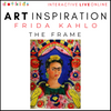 FRIDA KAHLO'S THE FRAME Art Inspiration Workshop: Live Online: : Wed 20th Jan 1.30pm