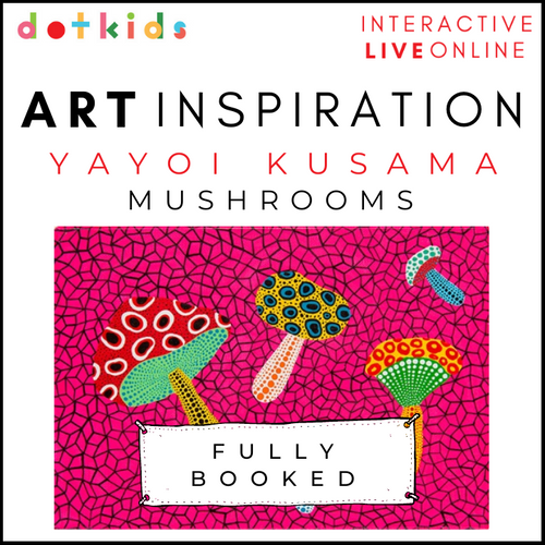 YAYOI KUSAMA'S MUSHROOMS Art Inspiration Workshop: Live Online: Wed 13 Jan 1.30pm