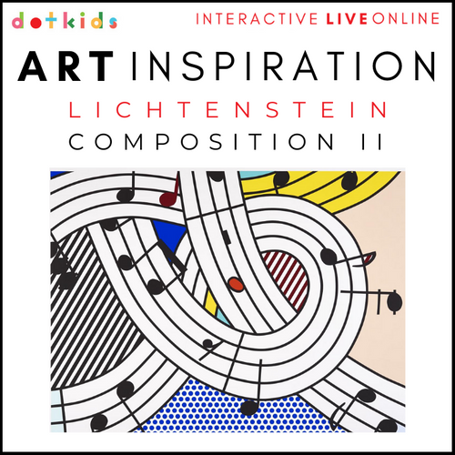 LICHTENSTEIN COMPOSITIONS : Art Inspiration Workshop: Live Online: Fri 29th Jan 1.30pm